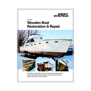Wooden Boat Restoration & Repair Epoxy Instruction Manual